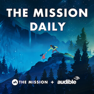 The podcast for smart people who want to get smarter. Listen to The Mission Daily now!
