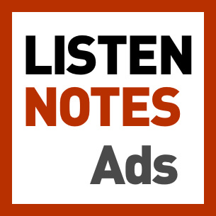 Advertise your podcasts  on Listen Notes - the only effective place for listeners to discover podcasts that are NOT from top charts.